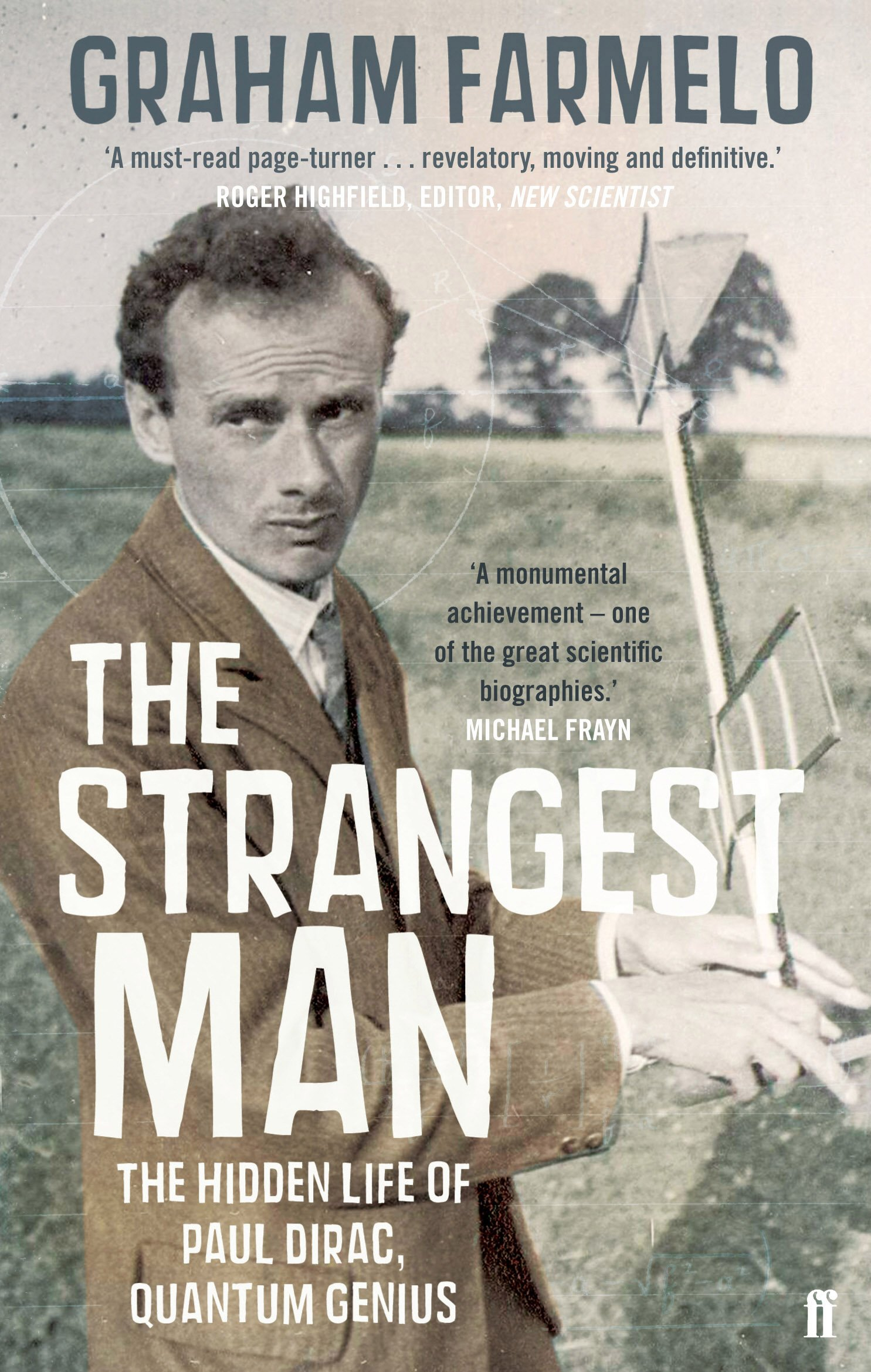 The Strangest Man: The Hidden Life of Paul Dirac, Quantum Genius