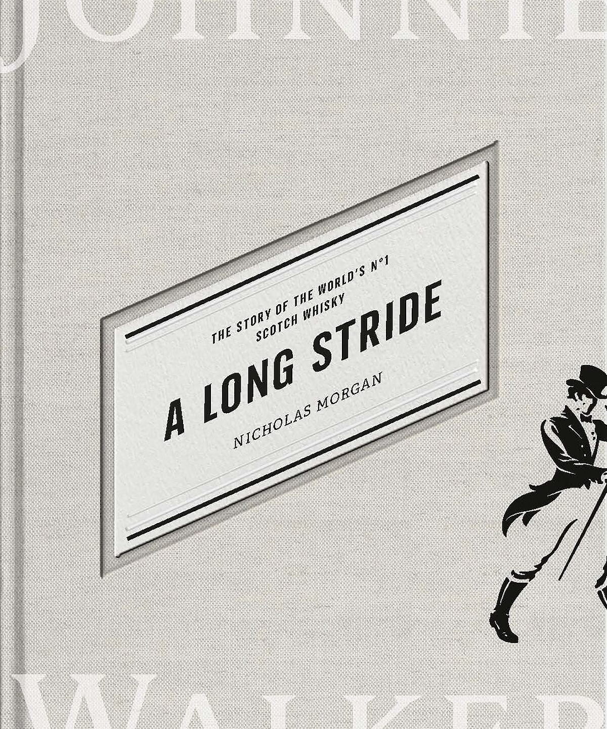 A Long Stride – The Story of the World's No. 1 Scotch Whisky