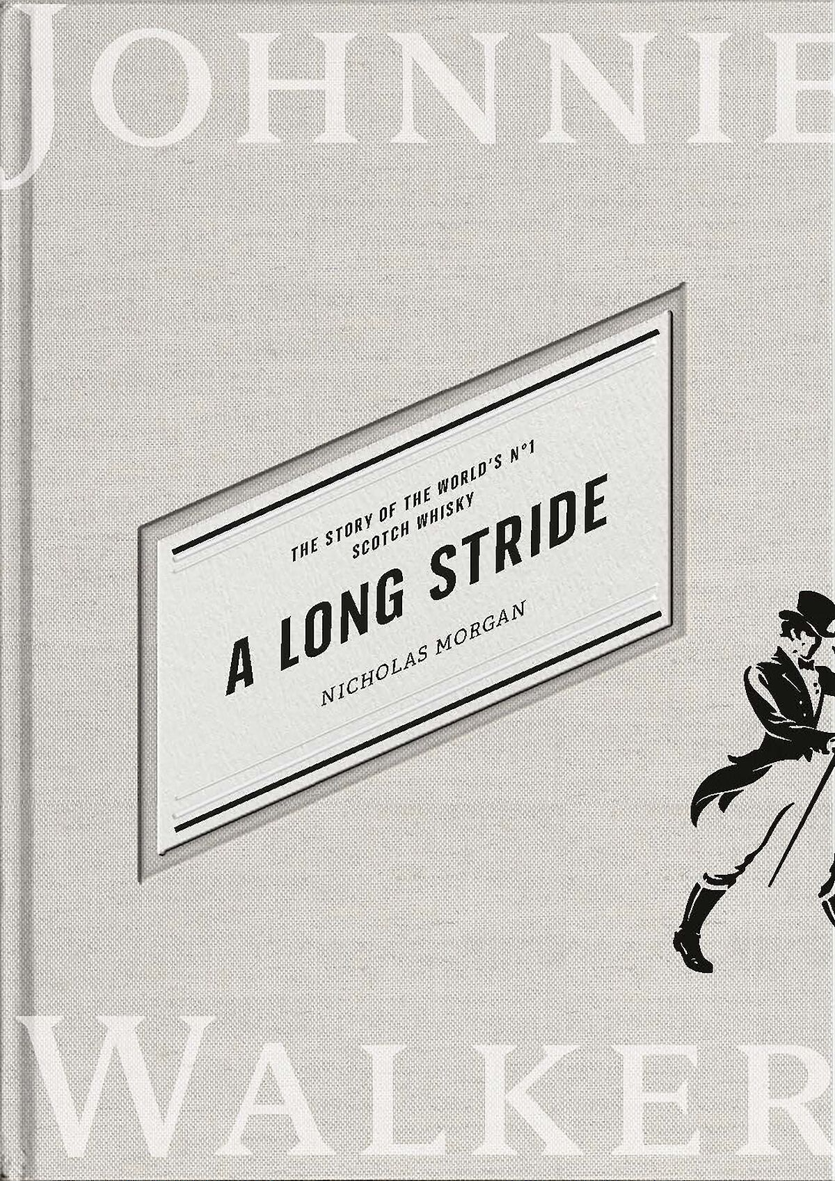 A Long Stride - The Story of the World's No. 1 Scotch Whisky